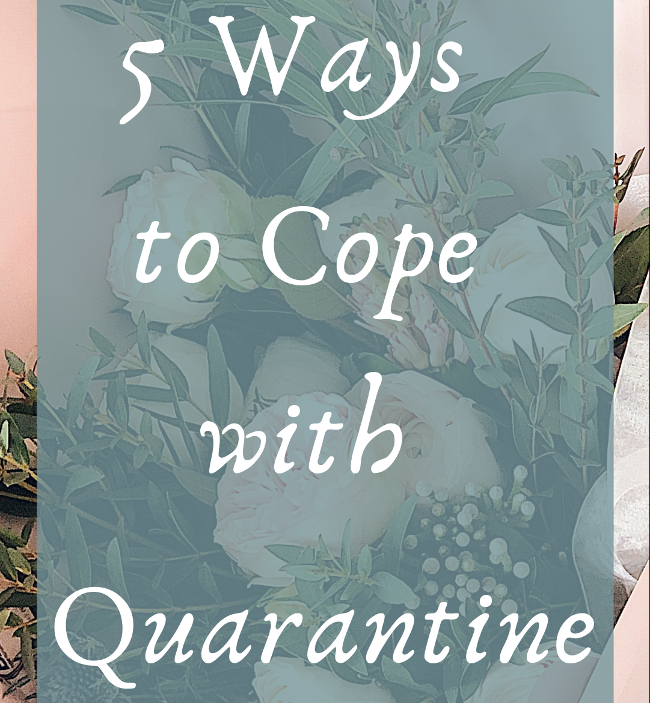 5 Ways of Coping with Quarantine